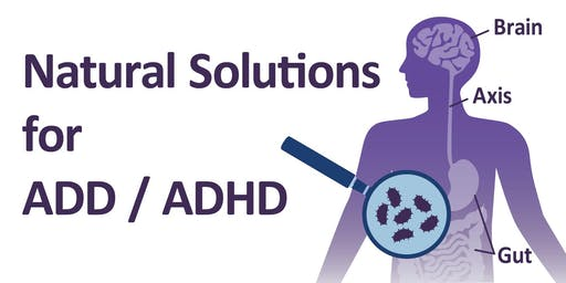 Natural Solutions for ADD / ADHD - Sacramento, CA