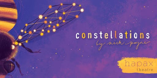hapax theatre presents CONSTELLATIONS by Nick Payne