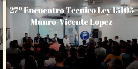 27º Encuentro Tecnico Informativo LEY15105-Munro-Vicente Lopez entradas