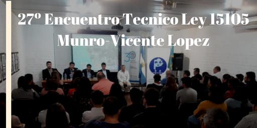 27º Encuentro Tecnico Informativo LEY15105-Munro-Vicente Lopez