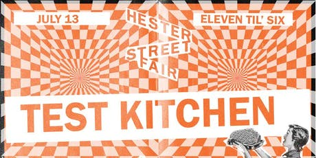 Hester Street Fair's Test Kitchen tickets