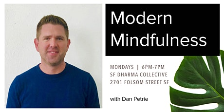 Modern Mindfulness (Every Monday 6:30-7:30PM) tickets