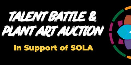 Talent Battle & Plant Art Auction in support of SOLA tickets