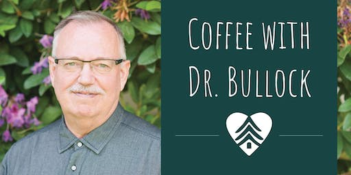 Coffee with Dr. Bullock