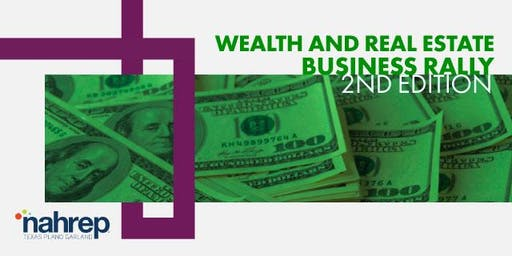 NAHREP Texas Plano Garland: Wealth & Real Estate Business Rally 2nd Edition