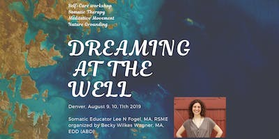 Dreaming at the Well: A meditative workshop to heal mind, body, spirit, and emotions.