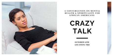 Crazy Talk: A Conversation on Mental Health & Spirituality  tickets