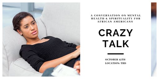 Crazy Talk: A Conversation on Mental Health & Spirituality