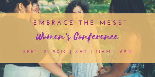 """Embrace The Mess"" Women's Conference"