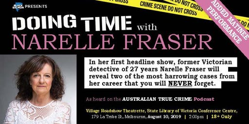 *SOLD OUT* Doing Time with Narelle Fraser - Matinee