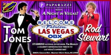 A Night in Vegas OBX! A Tribute to Tom Jones & Rod Stewart LIVE! tickets