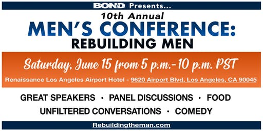 BOND's 10th Annual Men's Conference: Rebuilding Men