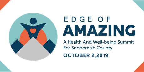 Edge of Amazing 2019: A Health & Well-being Summit For Snohomish County tickets
