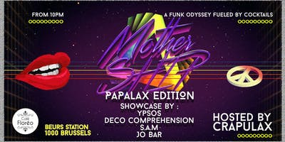 Mothership special Papalax edition Live and dj set