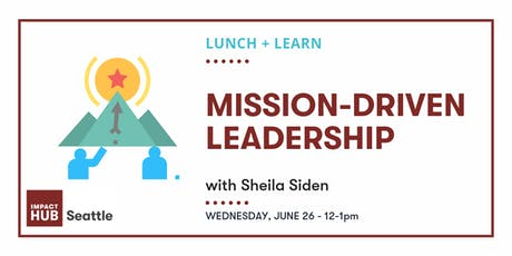Lunch + Learn: Mission-Driven Leadership tickets