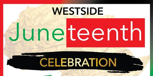 2019 Westside Juneteenth Celebration