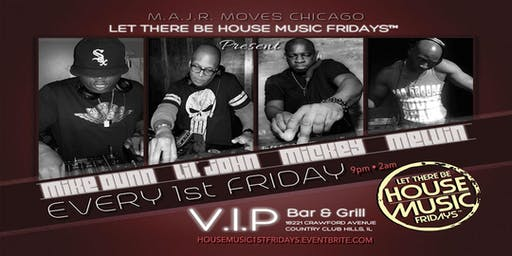 Let There Be House Music (1st) Fridays @ V.I.P. Bar & Grill!