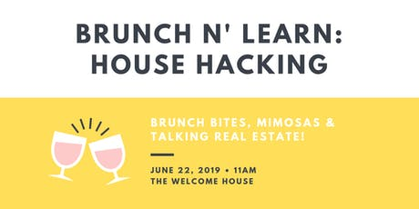 Brunch 'n Learn: Free House Hacking Event! tickets
