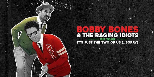 Bobby Bones & The Raging Idiots: It's Just the Two of Us, Sorry