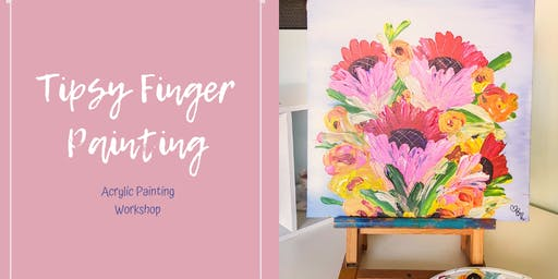 Tipsy Finger Painting - Acrylic Painting Workshop