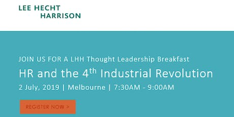 Lee Hecht Harrison Thought Leadership Breakfast - HR and the 4th Industrial Revolution tickets
