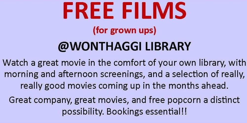 Free Film Screenings @ Wonthaggi Library Tickets, Multiple