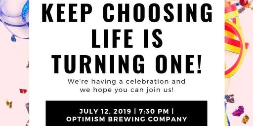 Keep Choosing Life 1 Year Celebration!