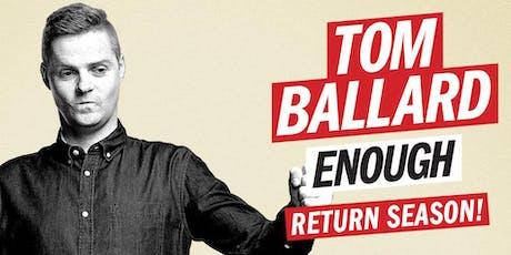 Tom Ballard - Enough tickets