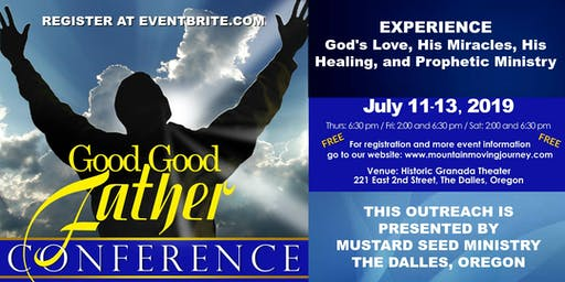 GOOD GOOD FATHER CONFERENCE presented by Mustard Seed Ministry, The Dalles Oregon