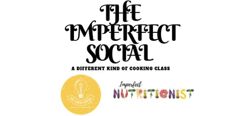 THE IMPERFECT SOCIAL COOKING CLASS tickets