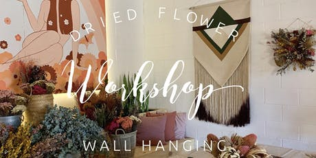 Dried Flower Workshop - Wall Hanging  tickets