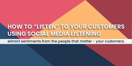"How to ""listen"" to your customer using Social Media Listening? tickets"