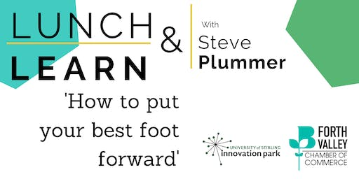Lunch & Learn - How to put your best foot forward.