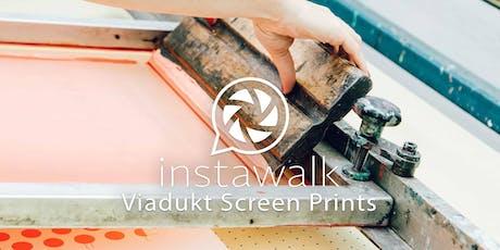 instawalk - Viadukt Screen Prints Tickets