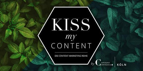 #KissMyContent - Die Content Marketing Reihe Tickets