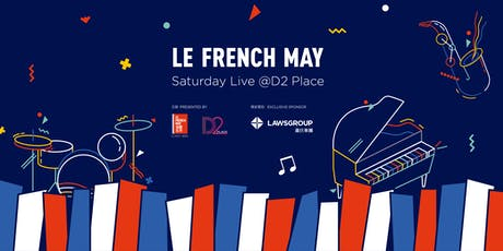 Le French May Saturday Live @ D2 Place tickets