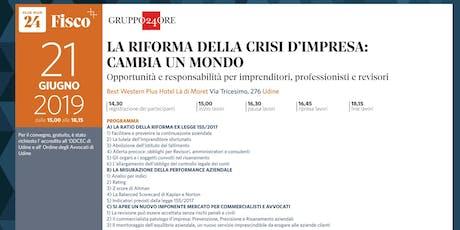 LA RIFORMA DELLA CRISI D'IMPRESA CAMBIA UN MONDO, Udine, 21 giugno biglietti