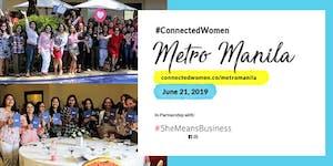 #ConnectedWomen #SheMeansBusiness Metro Manila - June...