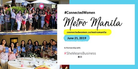 #ConnectedWomen #SheMeansBusiness Metro Manila - June 21 tickets