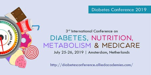 3rd International Conference on Diabetes, Nutrition, Metabolism & Medicare