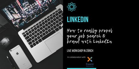 LinkedIn - How to really propel your job search & brand - ZÜRICH Workshop & Networking Apero at Experis Recruitment Agency tickets