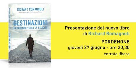 """Presentazione libro """"DESTINAZIONI"""" di Richard Romagnoli biglietti"""