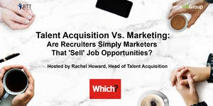 RTT - Talent Acquisition Vs. Marketing: Are Recruiters...