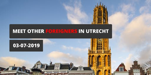 Meet other foreigners in Utrecht