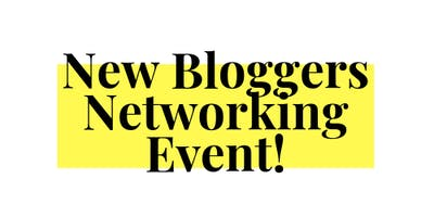 New Bloggers Networking Event