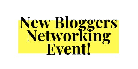New Bloggers Networking Event tickets