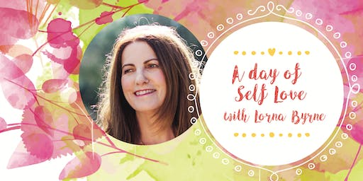 A Day of Self Love with Lorna Byrne WORKSHOP