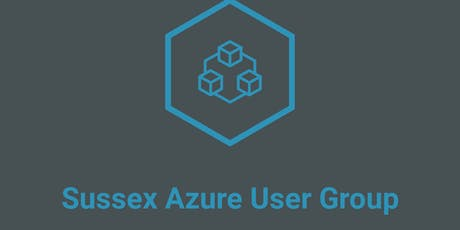 Sussex Azure User Group - June 2019 Meet Up tickets