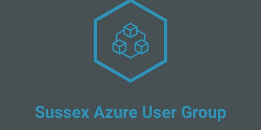 Sussex Azure User Group - July 2019 Meet Up