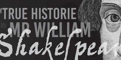 The True Historie of Mr William Shakespeare